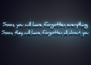 Soon you will have forgotten everything featured tty art 300x214 - Neon